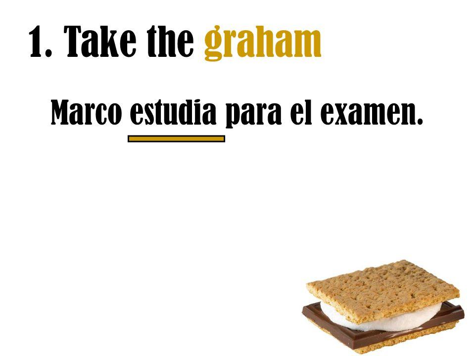 1. Take the graham Marco estudia para el examen.