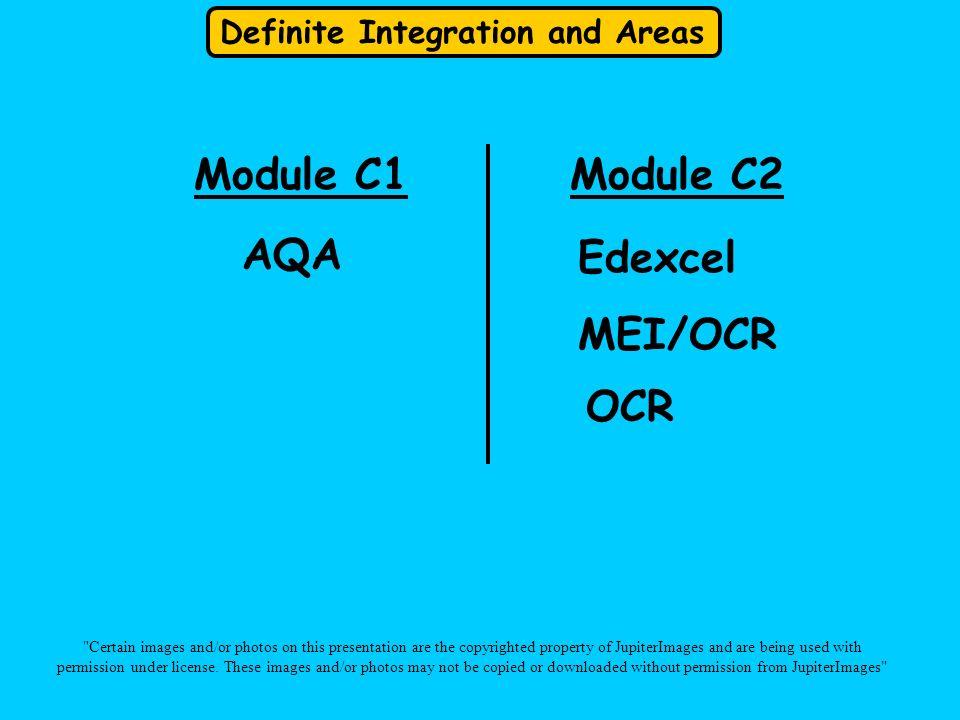 Definite Integration and Areas Module C1 AQA Edexcel OCR MEI/OCR Module C2