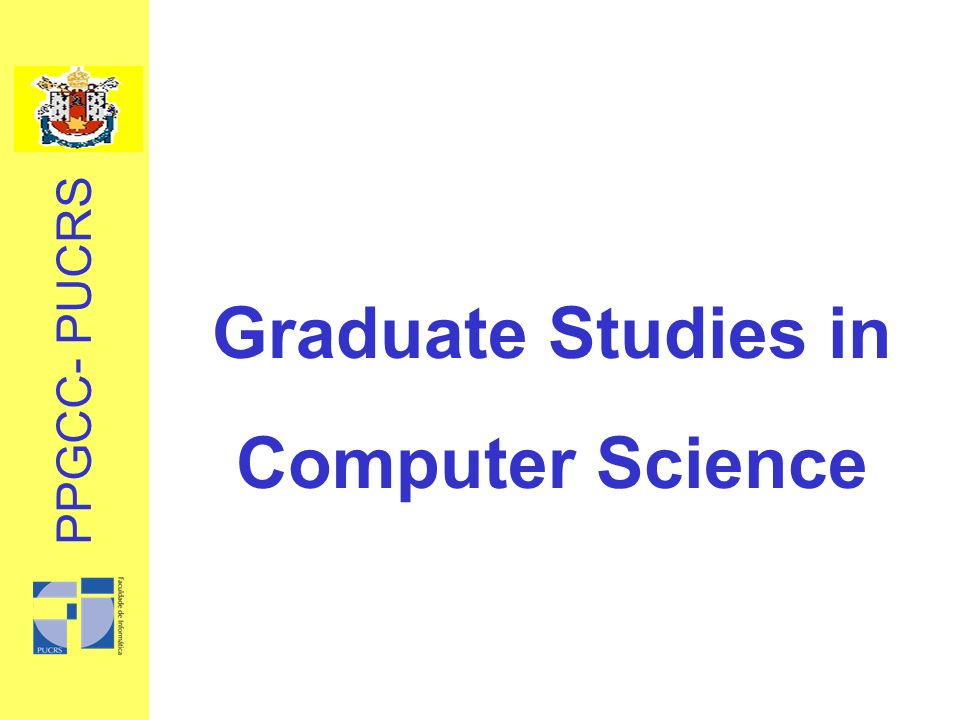Graduate Studies in Computer Science PPGCC- PUCRS
