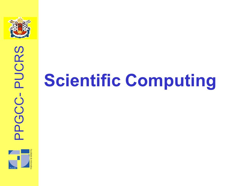 Scientific Computing PPGCC- PUCRS