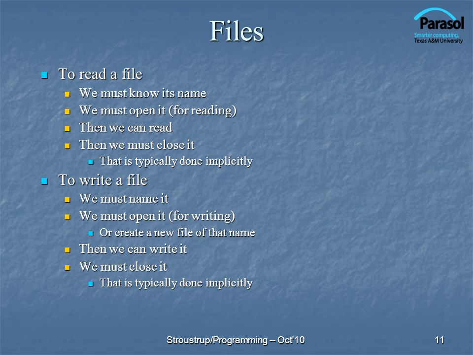 Files To read a file To read a file We must know its name We must know its name We must open it (for reading) We must open it (for reading) Then we ca