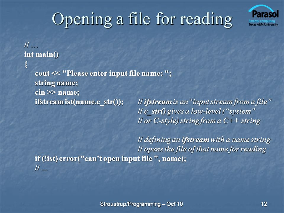 Opening a file for reading // … int main() { cout <<