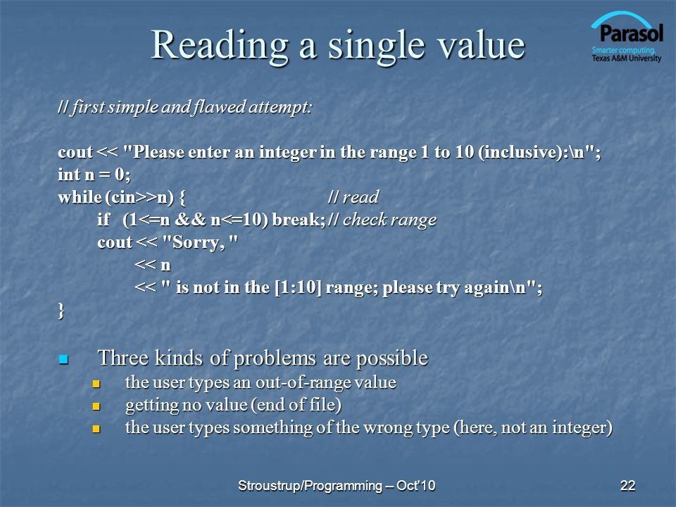 Reading a single value // first simple and flawed attempt: cout <<