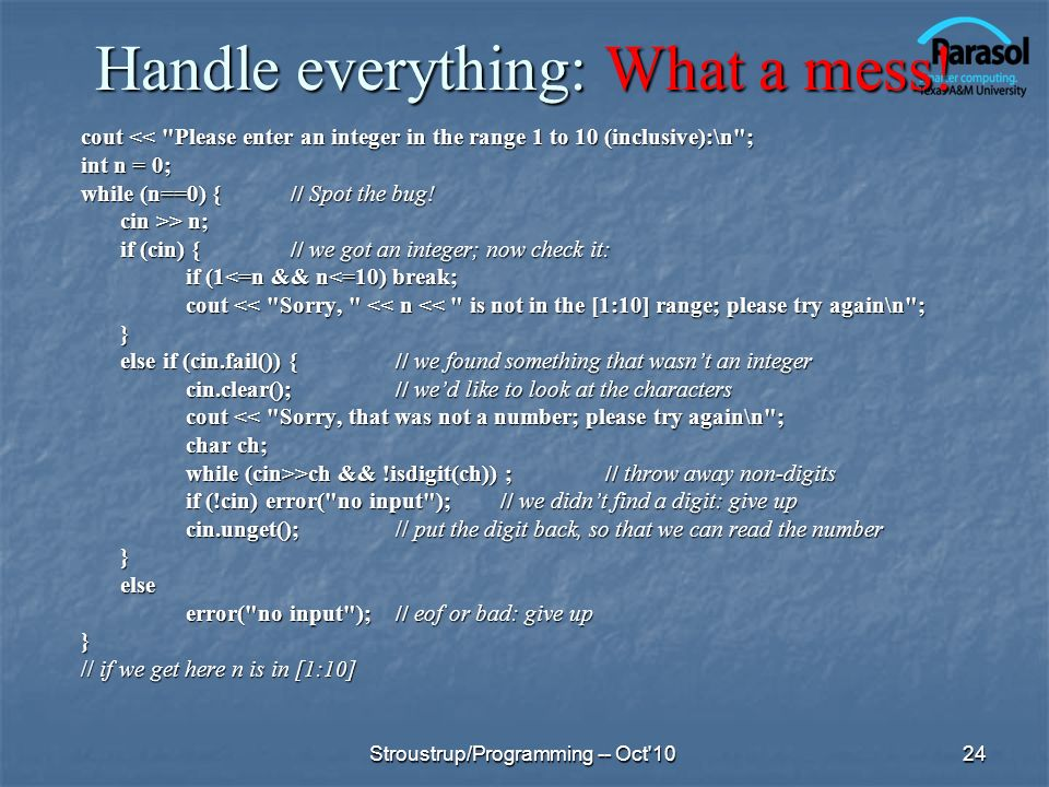 Handle everything: What a mess! cout <<