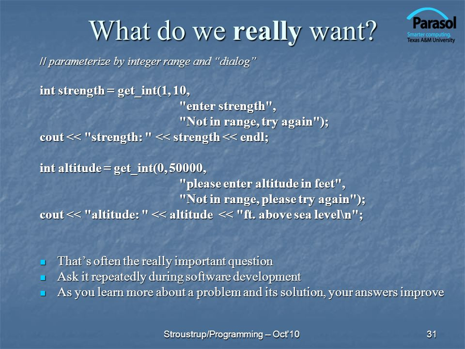 What do we really want? // parameterize by integer range and dialog int strength = get_int(1, 10,
