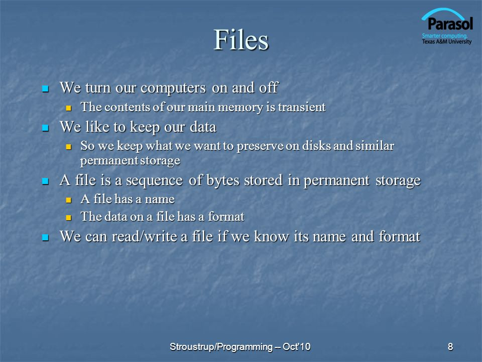 Files We turn our computers on and off We turn our computers on and off The contents of our main memory is transient The contents of our main memory i