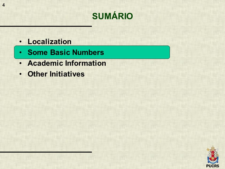 4 SUMÁRIO Localization Some Basic Numbers Academic Information Other Initiatives