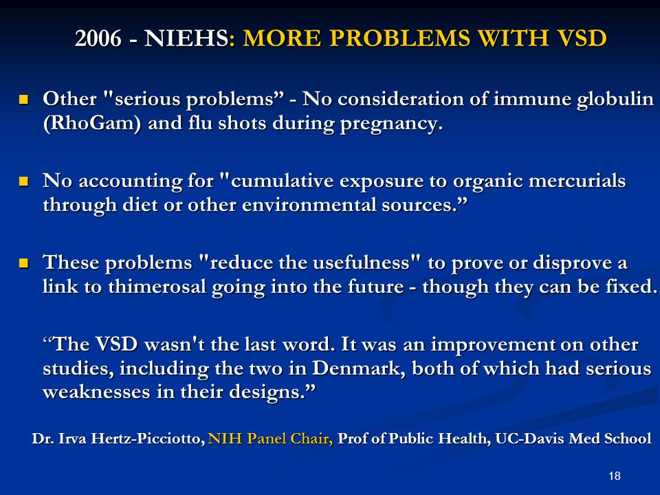 NIEHS: MORE PROBLEMS WITH VSD Other serious problems - No consideration of immune globulin (RhoGam) and flu shots during pregnancy.