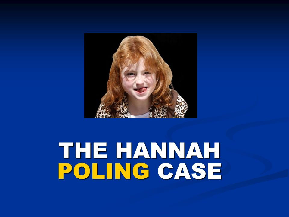THE HANNAH POLING CASE