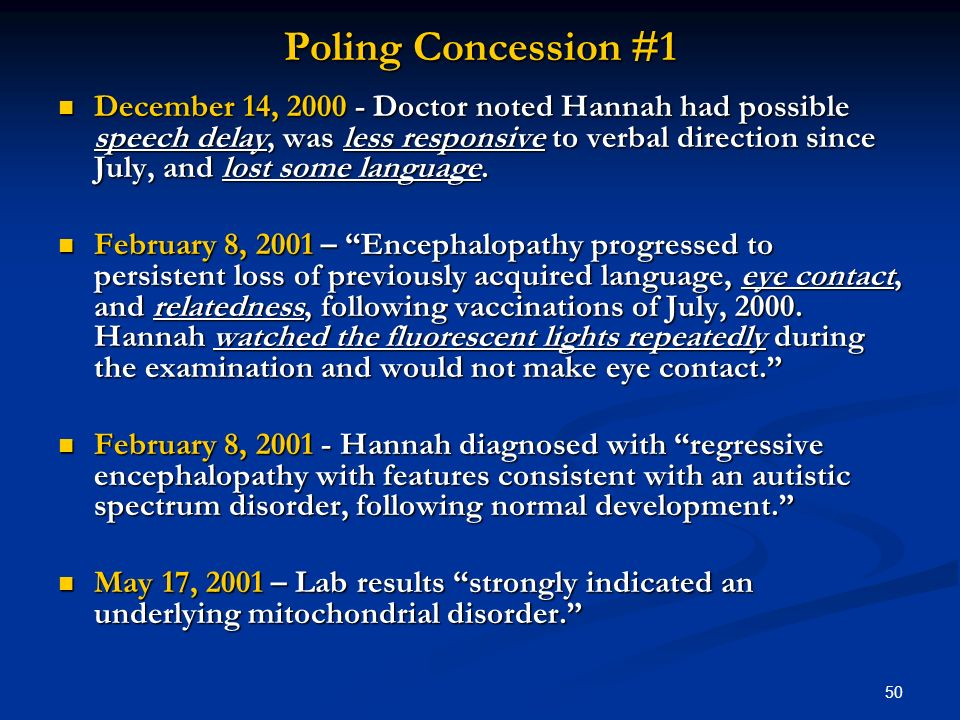 50 Poling Concession #1 December 14, 2000 - Doctor noted Hannah had possible speech delay, was less responsive to verbal direction since July, and los