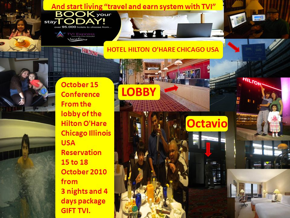 October 15 Conference From the lobby of the Hilton O Hare Chicago Illinois USA Reservation 15 to 18 October 2010 from 3 nights and 4 days package GIFT TVI.