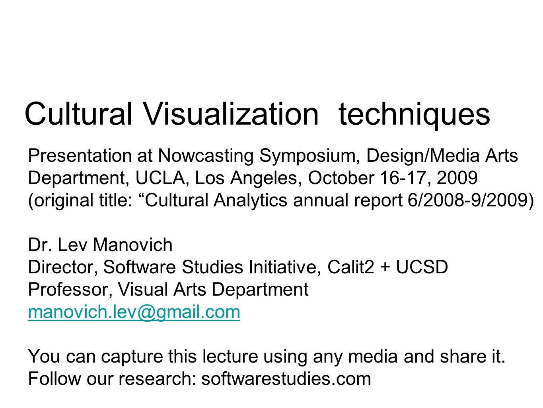 Presentation at Nowcasting Symposium, Design/Media Arts Department, UCLA, Los Angeles, October 16-17, 2009 (original title: Cultural Analytics annual