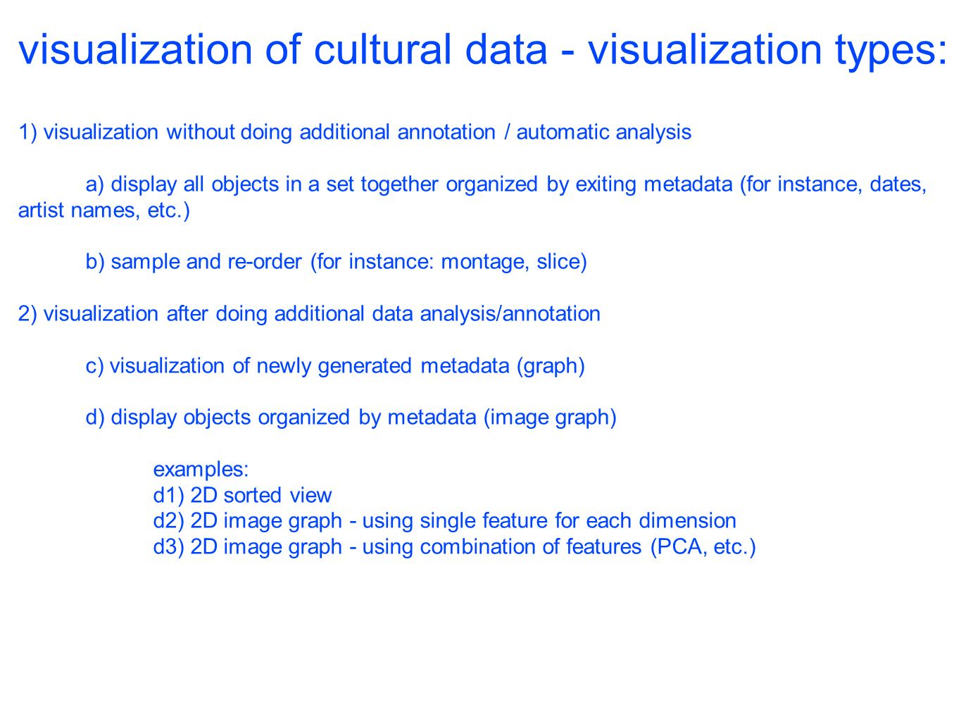 visualization of cultural data - visualization types: 1) visualization without doing additional annotation / automatic analysis a) display all objects