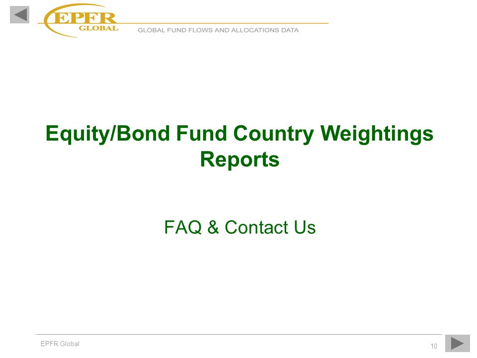 EPFR Global 10 Equity/Bond Fund Country Weightings Reports FAQ & Contact Us