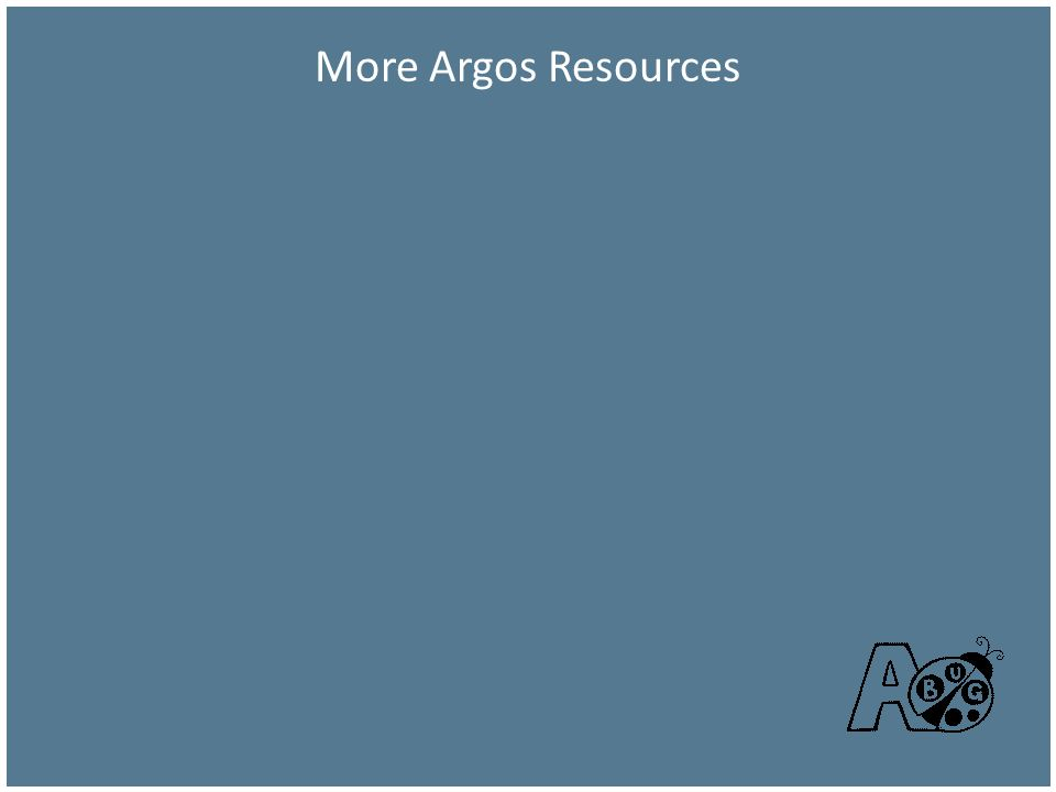 More Argos Resources