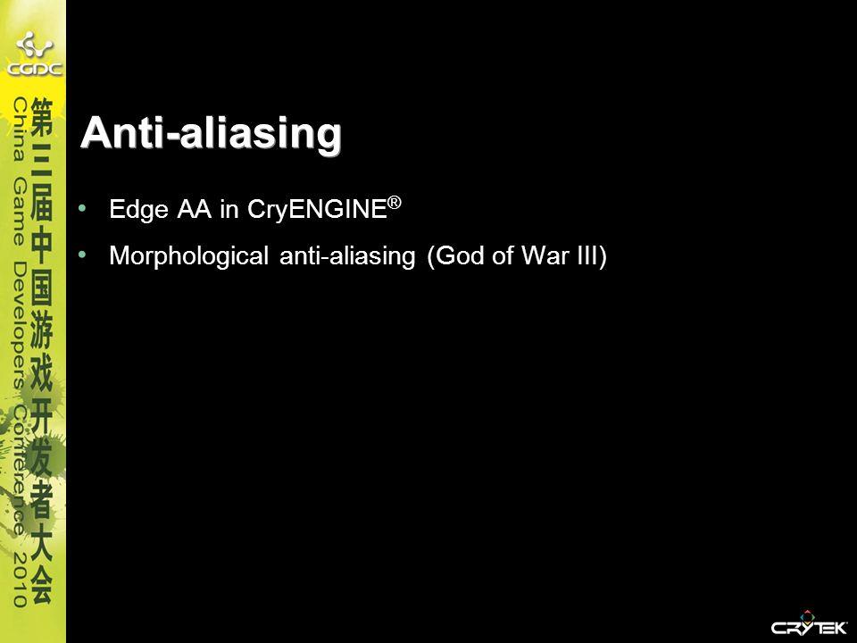 Anti-aliasing Edge AA in CryENGINE ® Morphological anti-aliasing (God of War III)