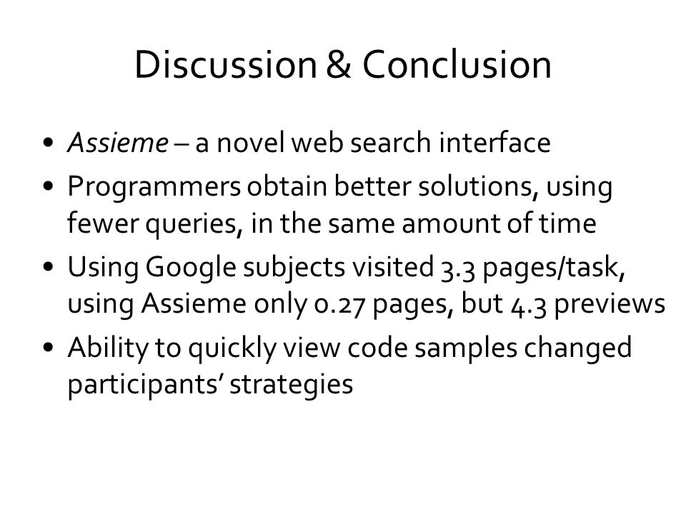 Assieme – a novel web search interface Programmers obtain better solutions, using fewer queries, in the same amount of time Using Google subjects visi