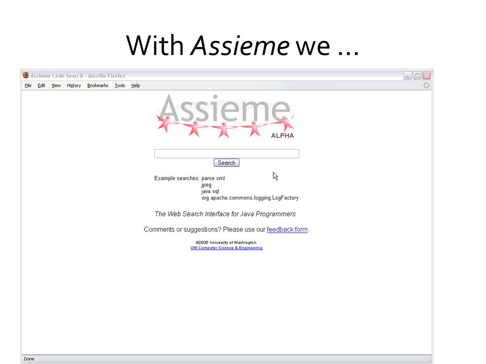 With Assieme we … Designed a new Web search interface Developed needed inference