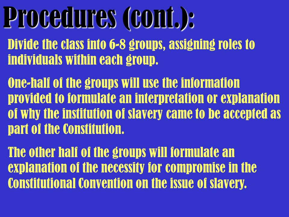 Procedures (cont.): Divide the class into 6-8 groups, assigning roles to individuals within each group. One-half of the groups will use the informatio
