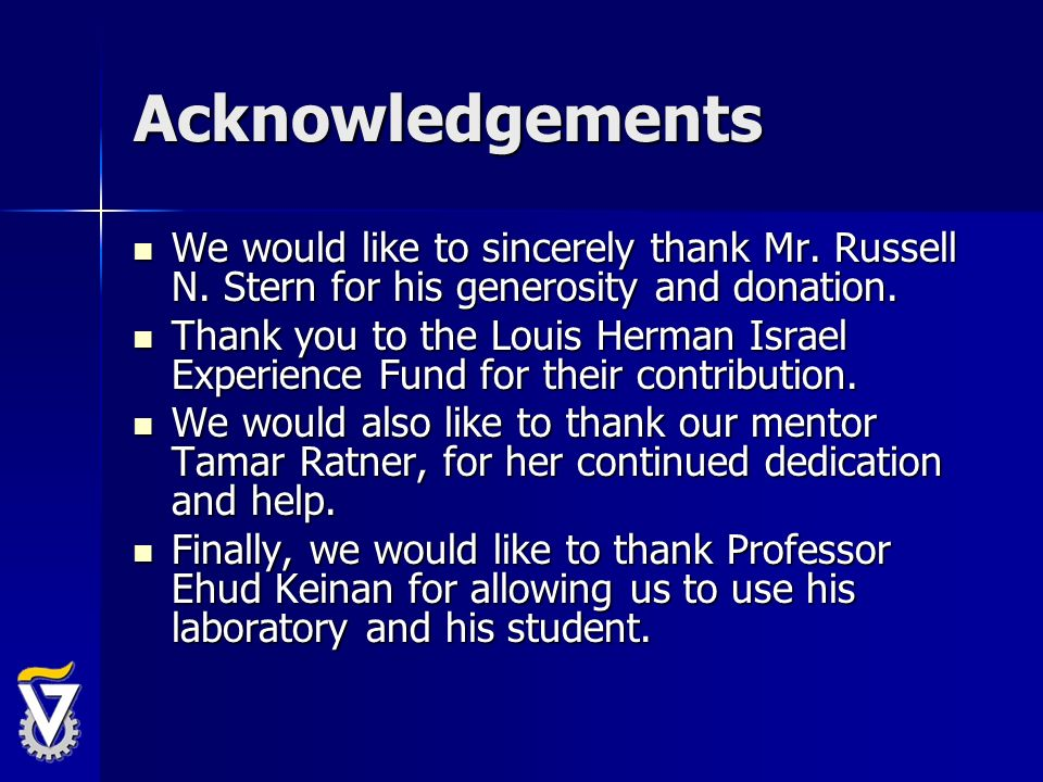 Acknowledgements We would like to sincerely thank Mr. Russell N. Stern for his generosity and donation. We would like to sincerely thank Mr. Russell N