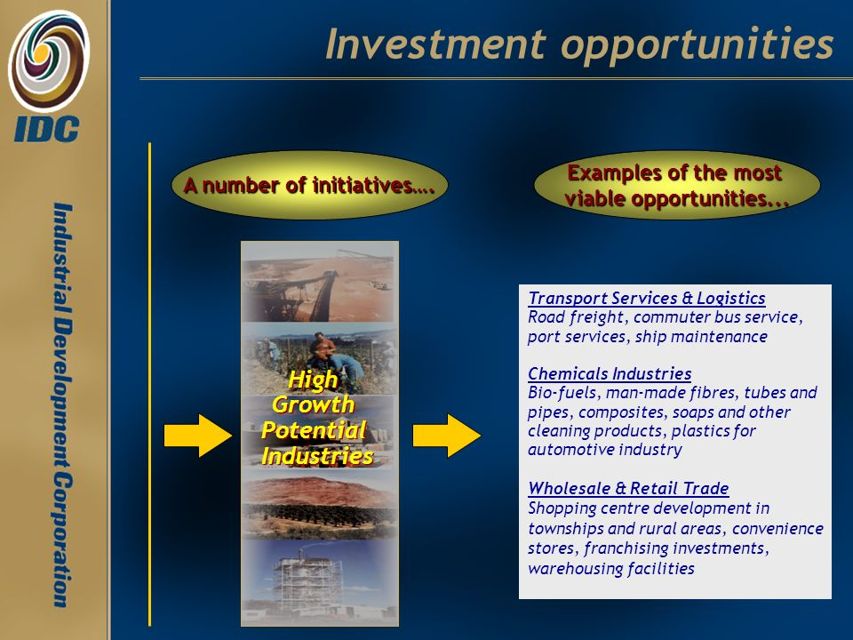 Investment opportunities Transport Services & Logistics Road freight, commuter bus service, port services, ship maintenance Chemicals Industries Bio-f