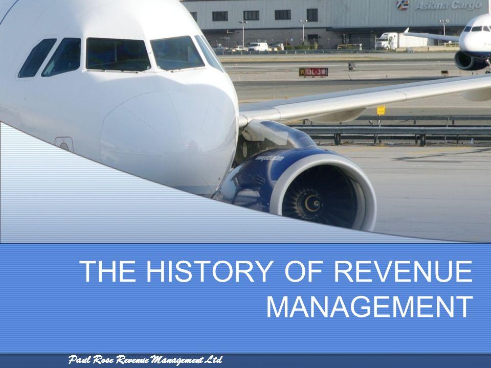 Paul Rose Revenue Management Ltd THE HISTORY OF REVENUE MANAGEMENT