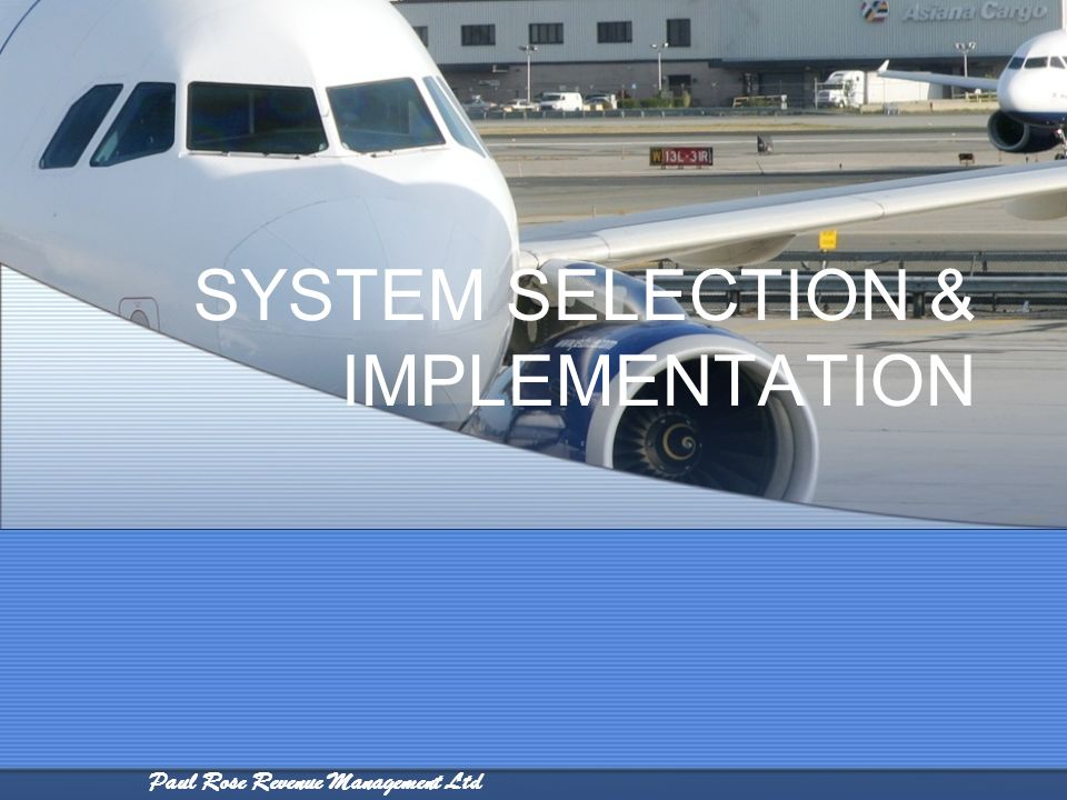 Paul Rose Revenue Management Ltd SYSTEM SELECTION & IMPLEMENTATION