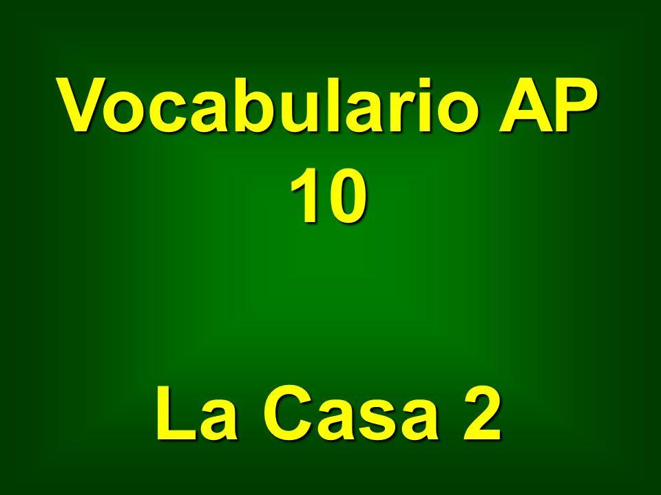 Vocabulario AP 10 La Casa 2
