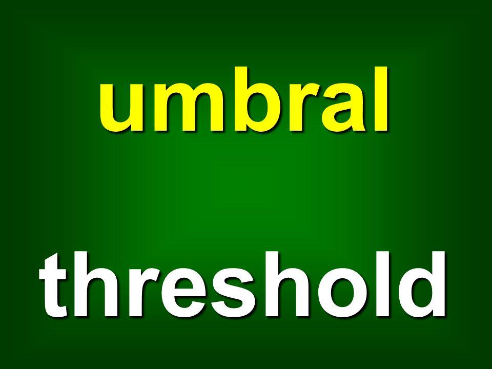 umbral threshold