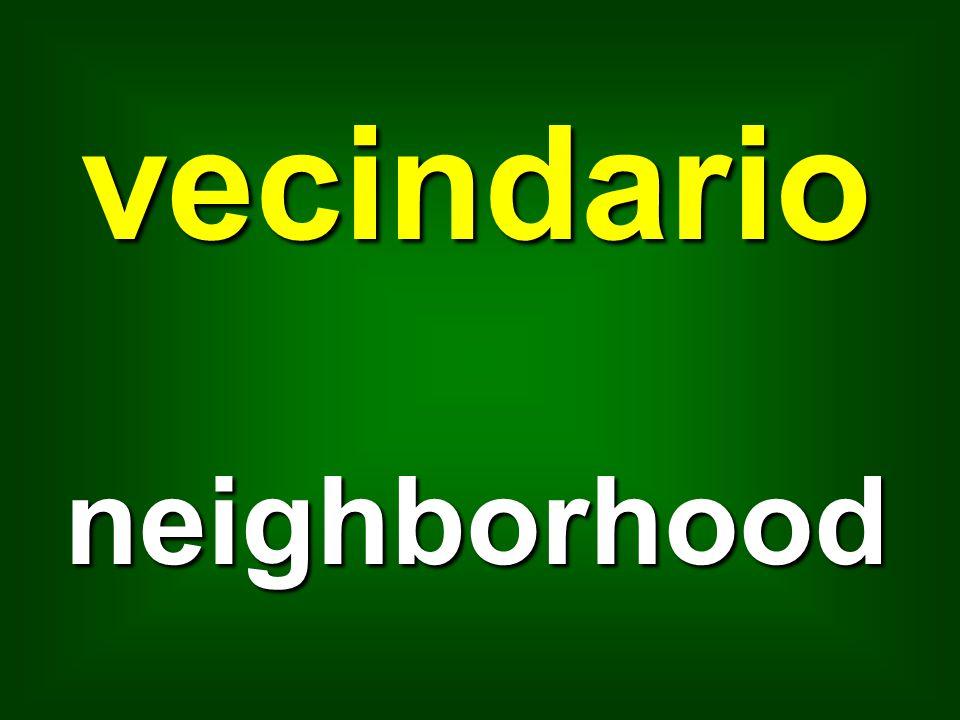 vecindario neighborhood