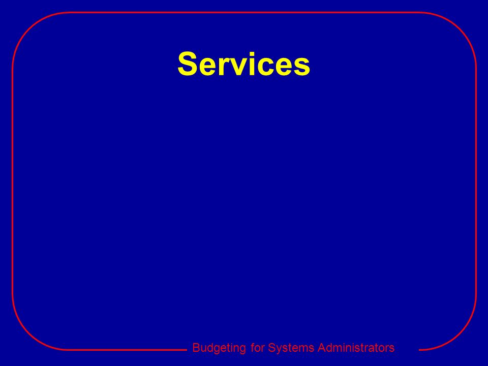 Budgeting for Systems Administrators Services