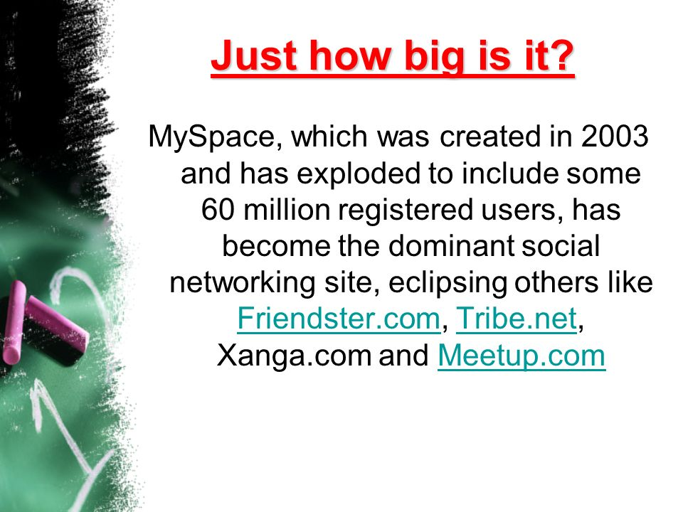 @myspace An ad-saturated Gen-Y playground owned (and mined for marketing data) by as regrettable an intersection of business, media, and politics as e