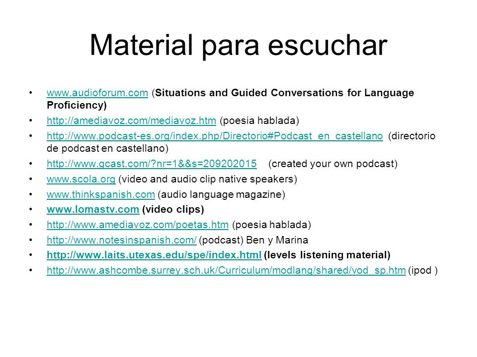 Material para escuchar www.audioforum.com (Situations and Guided Conversations for Language Proficiency)www.audioforum.com http://amediavoz.com/mediav