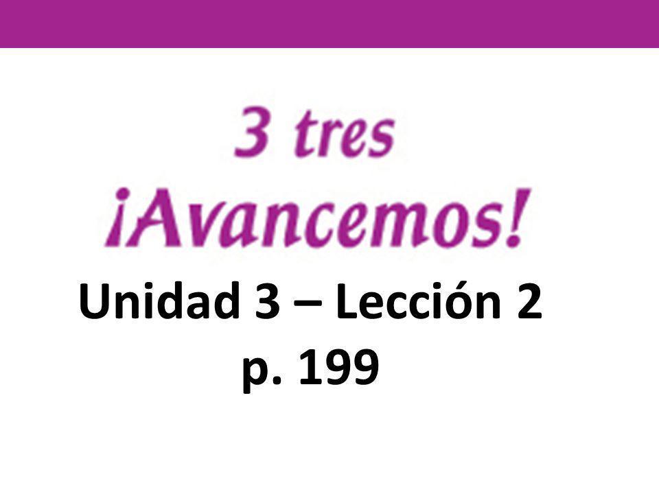 Unidad 3 – Lección 2 p. 199