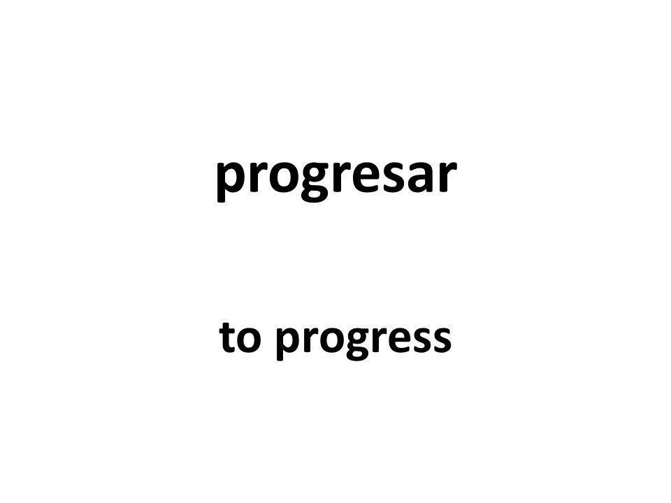 progresar to progress