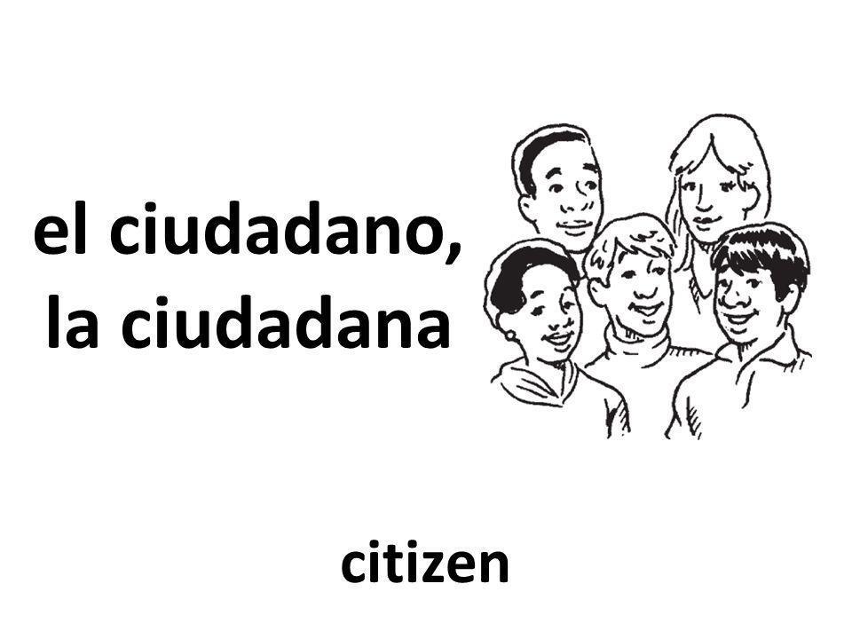 el ciudadano, la ciudadana citizen