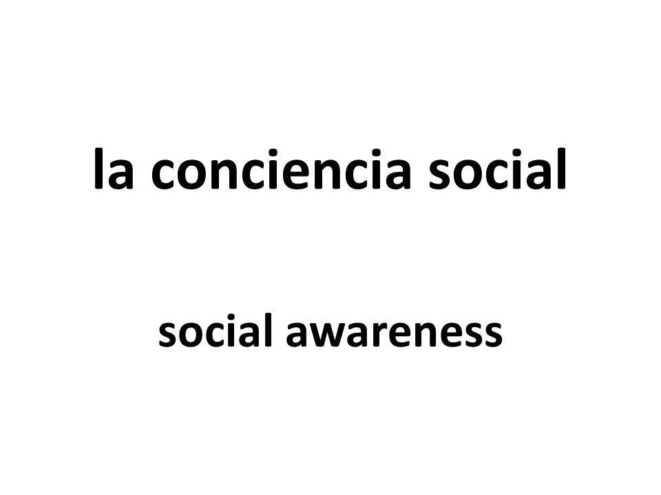 la conciencia social social awareness