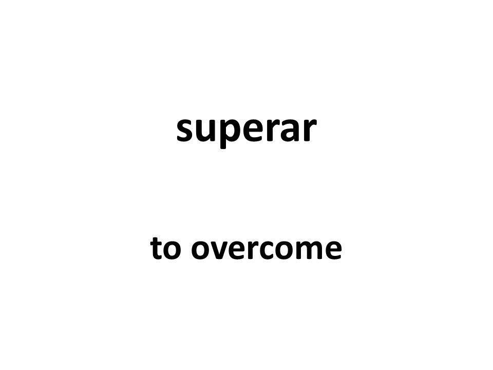 superar to overcome