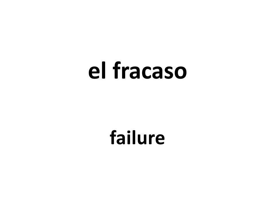 el fracaso failure