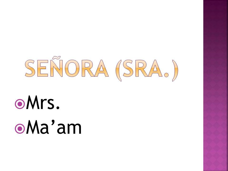 Mrs. Maam