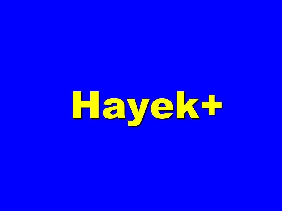 Hayek+ Hayek+
