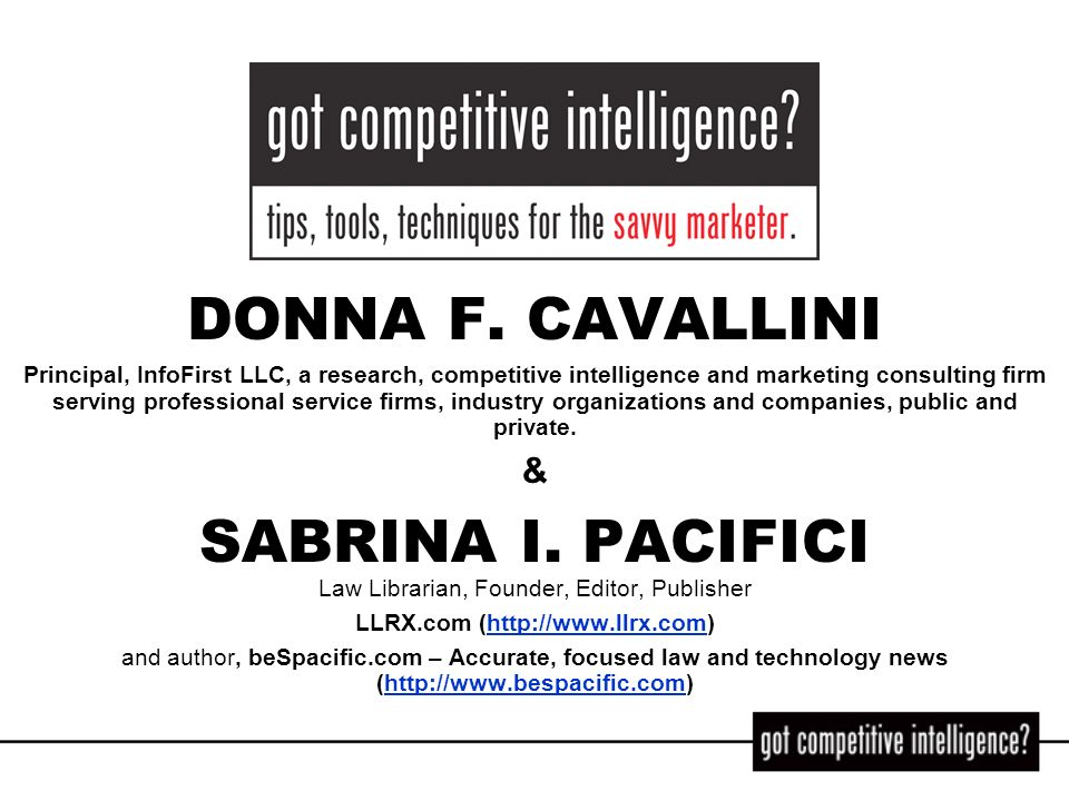 DONNA F. CAVALLINI Principal, InfoFirst LLC, a research, competitive intelligence and marketing consulting firm serving professional service firms, in