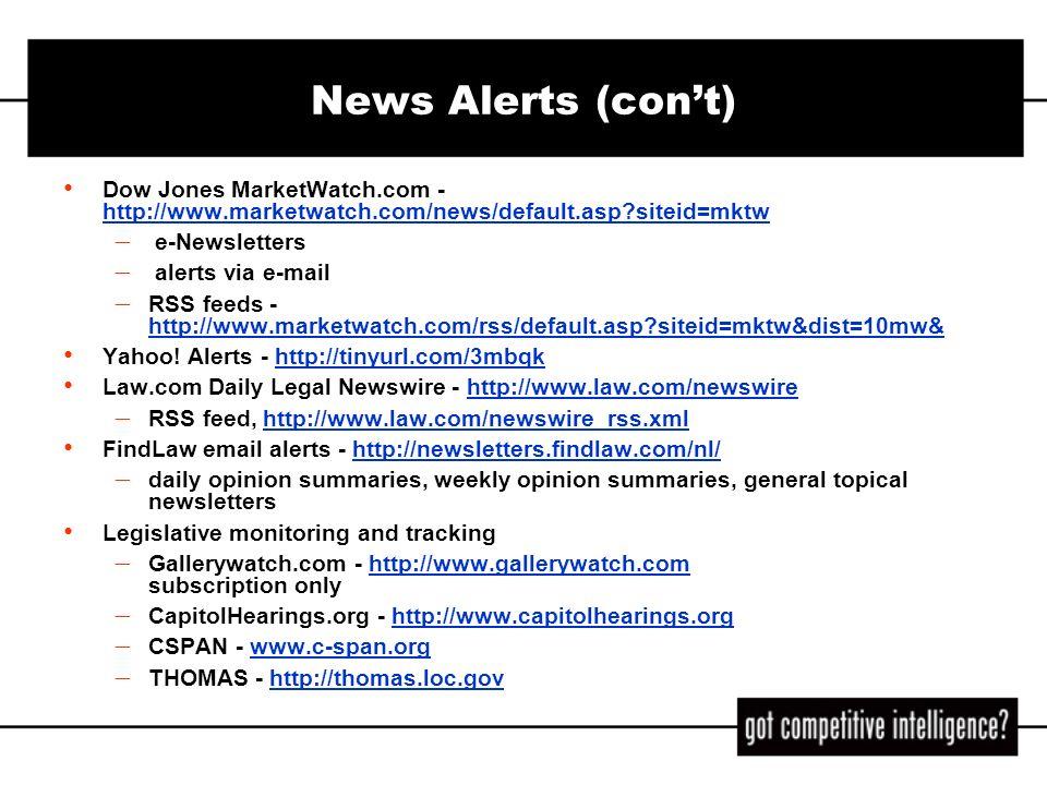 News Alerts (cont) Dow Jones MarketWatch.com - http://www.marketwatch.com/news/default.asp?siteid=mktw http://www.marketwatch.com/news/default.asp?sit
