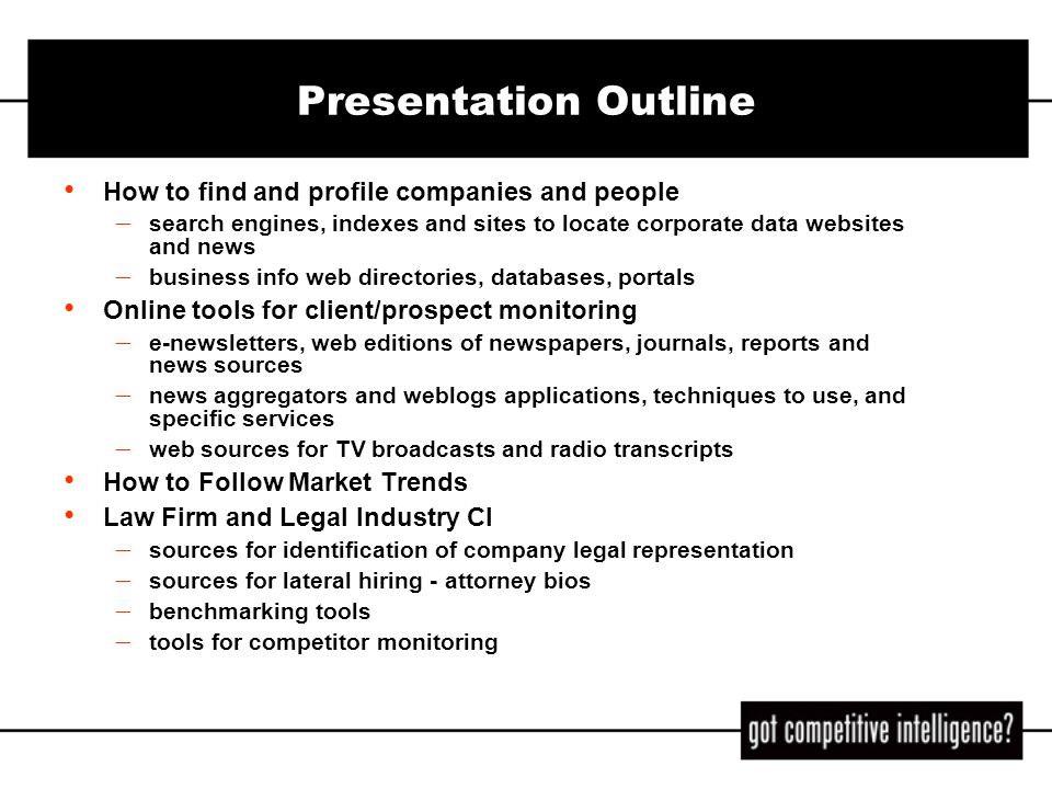 Presentation Outline How to find and profile companies and people – search engines, indexes and sites to locate corporate data websites and news – bus