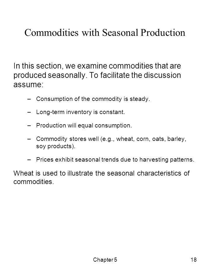 Chapter 518 Commodities with Seasonal Production In this section, we examine commodities that are produced seasonally. To facilitate the discussion as