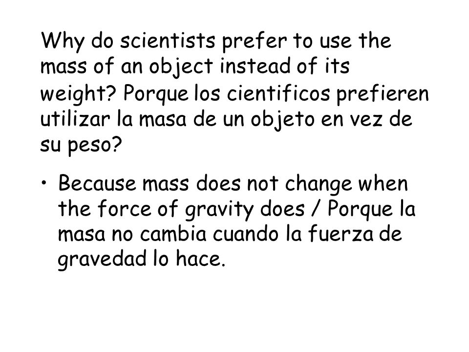 Why would your mass stay constant if you were to travel to the moon? / Porque tu masa permaneceria constantes viajaras a la luna? Your mass would stay