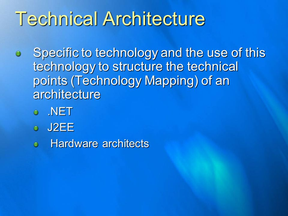 Technical Architecture Specific to technology and the use of this technology to structure the technical points (Technology Mapping) of an architecture