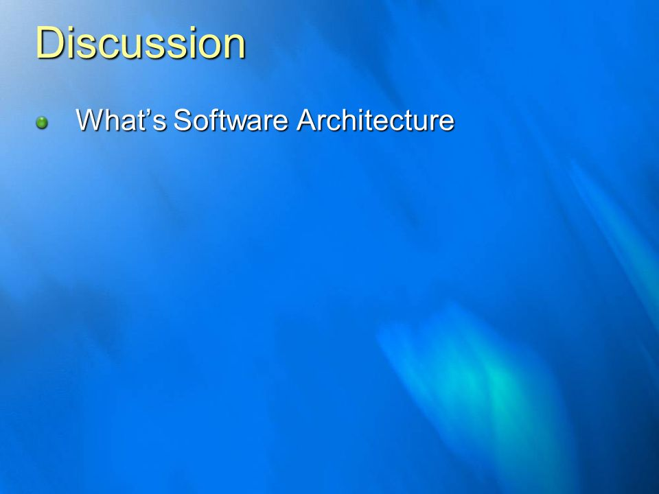 Discussion Whats Software Architecture