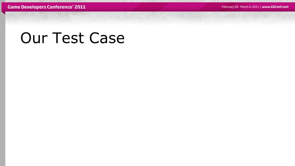 Our Test Case