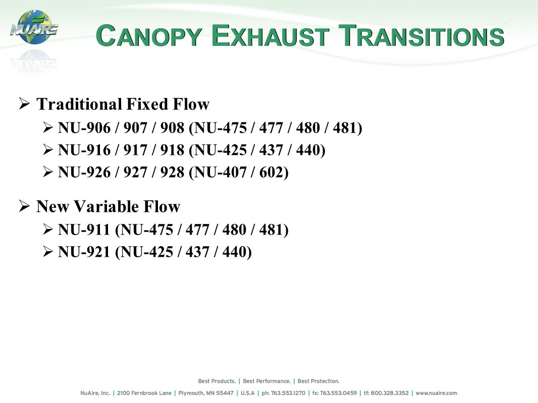 C ANOPY E XHAUST T RANSITIONS Traditional Fixed Flow NU-906 / 907 / 908 (NU-475 / 477 / 480 / 481) NU-916 / 917 / 918 (NU-425 / 437 / 440) NU-926 / 92
